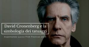 David Cronenberg e la simbologia dei tatuaggi