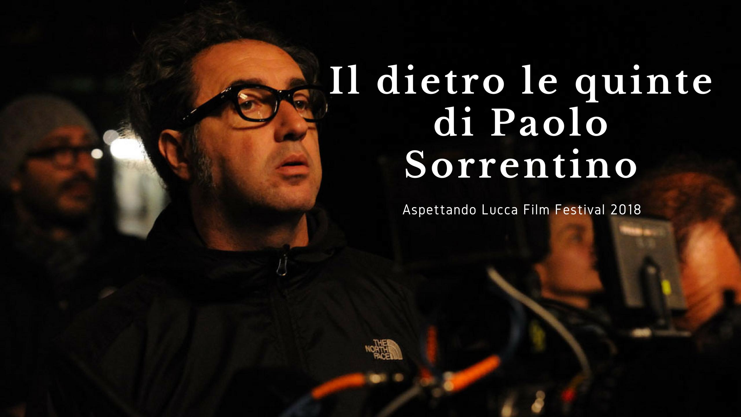Il dietro le quinte di Paolo Sorrentino